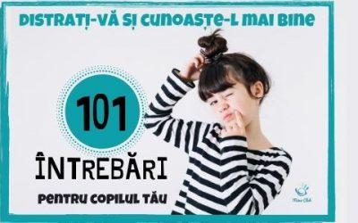 101 întrebări amuzante de pus copiilor pentru a-i cunoaște mai bine (II)